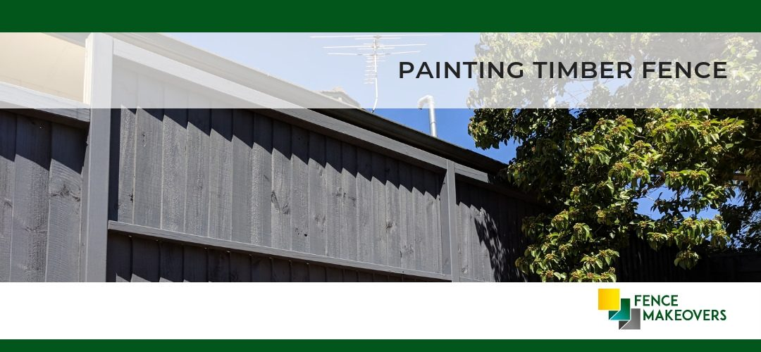 Painting Timber Fence (Treated Pine)
