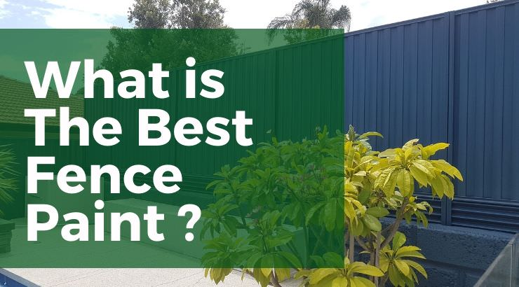 What's The Best Fence Paint?